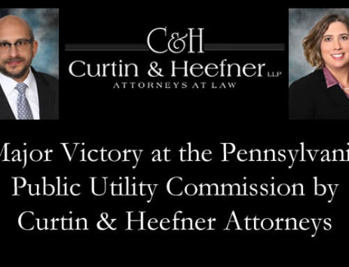 Major Victory at the Pennsylvania Public Utility Commission by Curtin & Heefner Attorneys